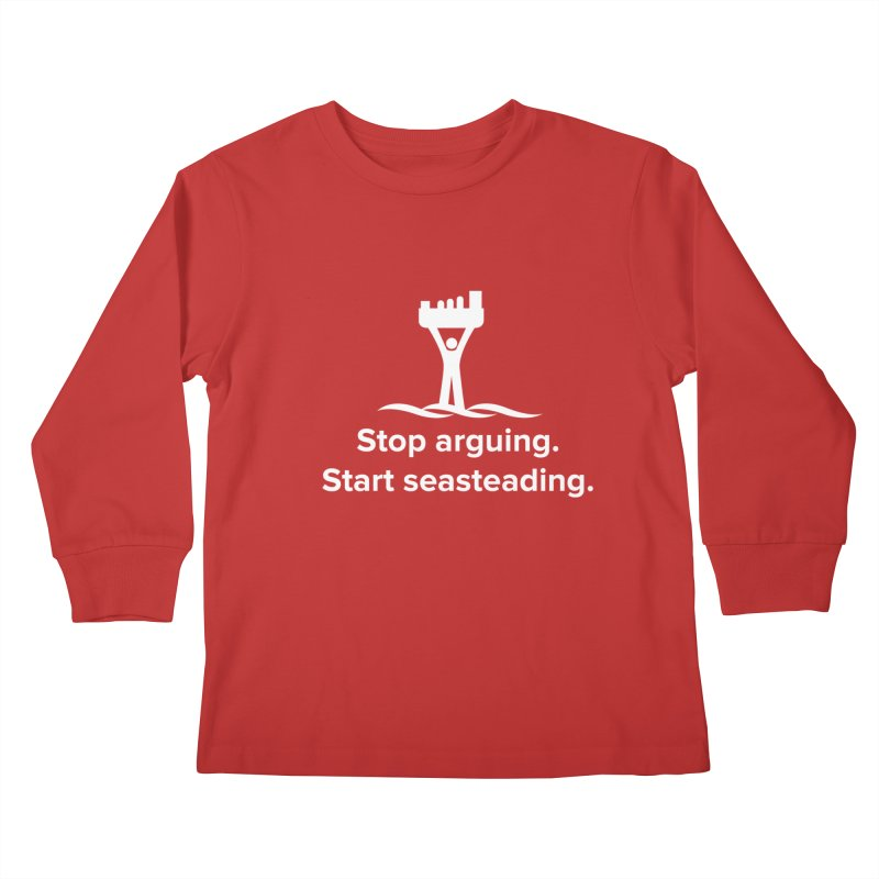 Stop Arguing Start Seasteading (logo white) Kids Longsleeve T-Shirt by The Seasteading Institute's Supporters Shop