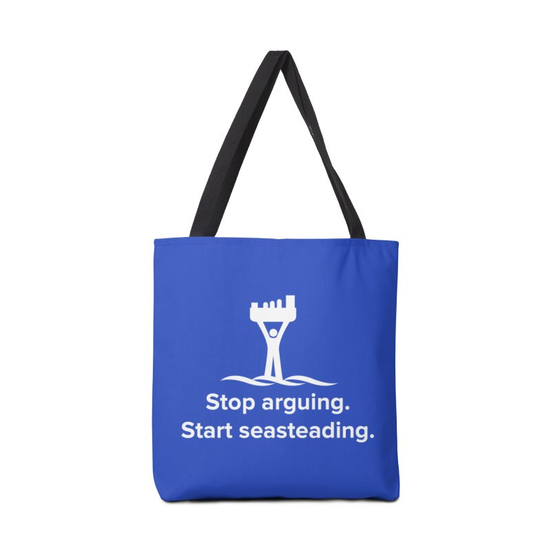 Stop Arguing Start Seasteading (logo white) Accessories Bag by The Seasteading Institute's Supporters Shop