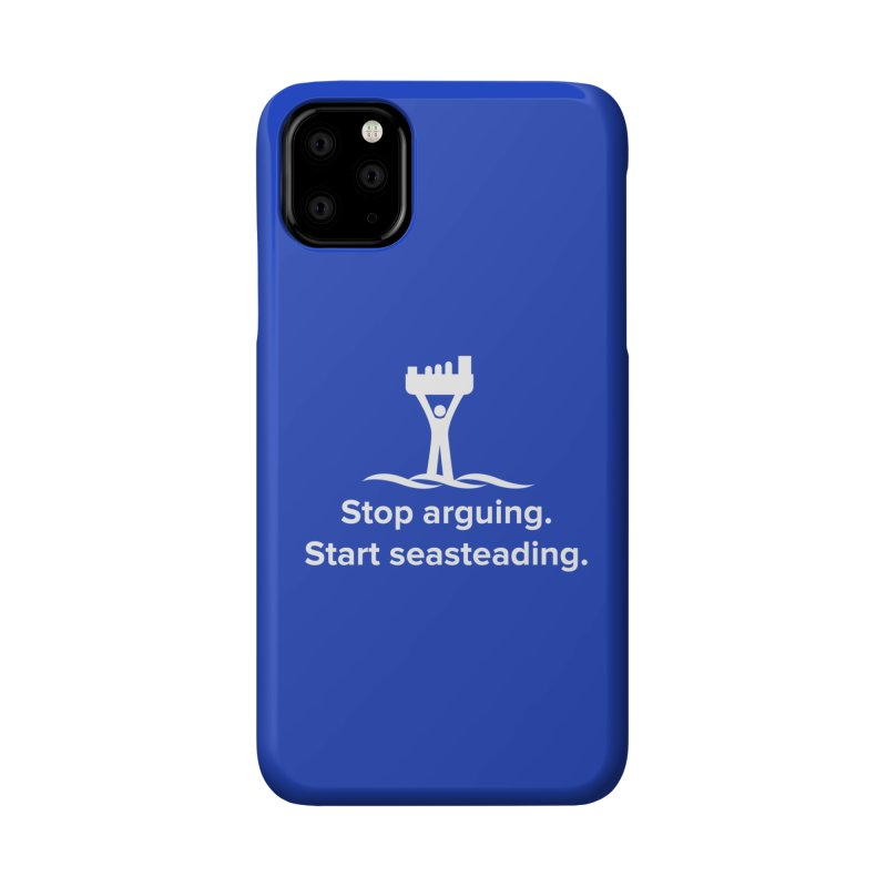 Stop Arguing Start Seasteading (logo white) Accessories Phone Case by The Seasteading Institute's Supporters Shop