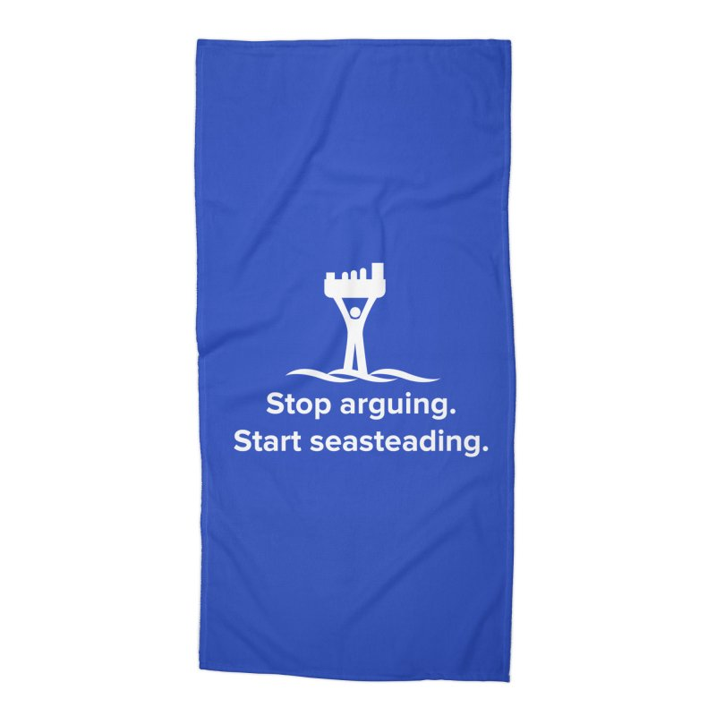 Stop Arguing Start Seasteading (logo white) Accessories Beach Towel by The Seasteading Institute's Supporters Shop