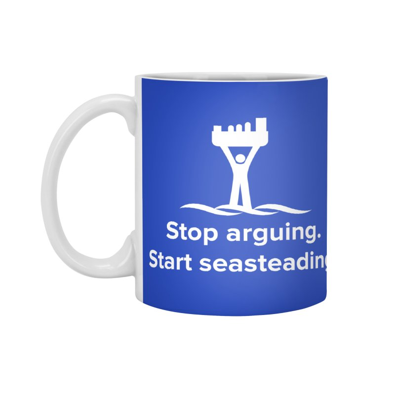 Stop Arguing Start Seasteading (logo white) Accessories Standard Mug by The Seasteading Institute's Supporters Shop