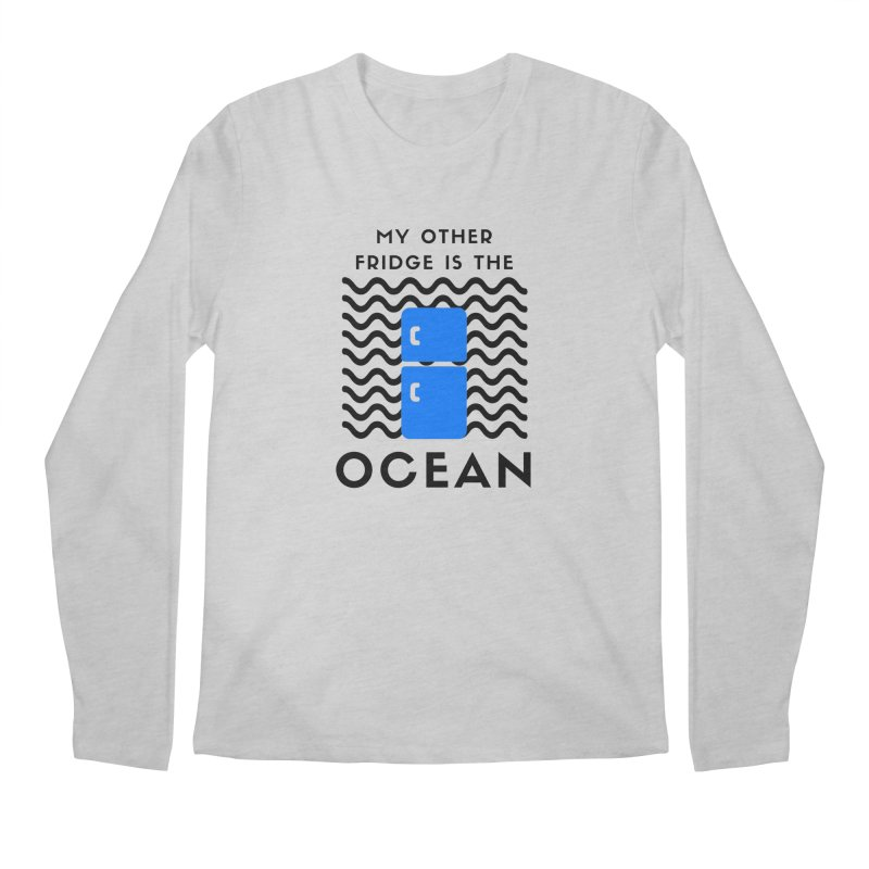 My Other Fridge is the Ocean Men's Longsleeve T-Shirt by The Seasteading Institute's Supporters Shop