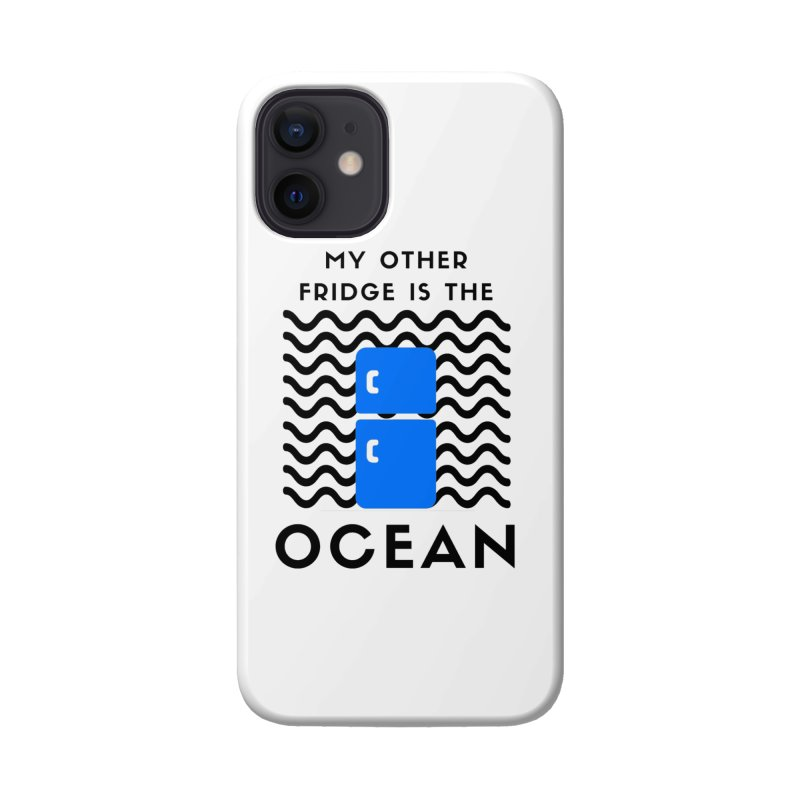 My Other Fridge is the Ocean Accessories Phone Case by The Seasteading Institute's Supporters Shop