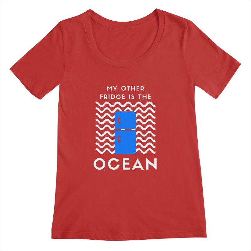 Other Fridge is the Ocean (white) Women's Scoop Neck by The Seasteading Institute's Supporters Shop