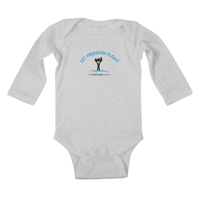 Let Freedom Float Kids Baby Longsleeve Bodysuit by The Seasteading Institute's Supporters Shop