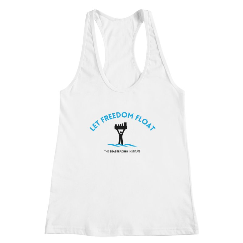 Let Freedom Float Women's Tank by The Seasteading Institute's Supporters Shop