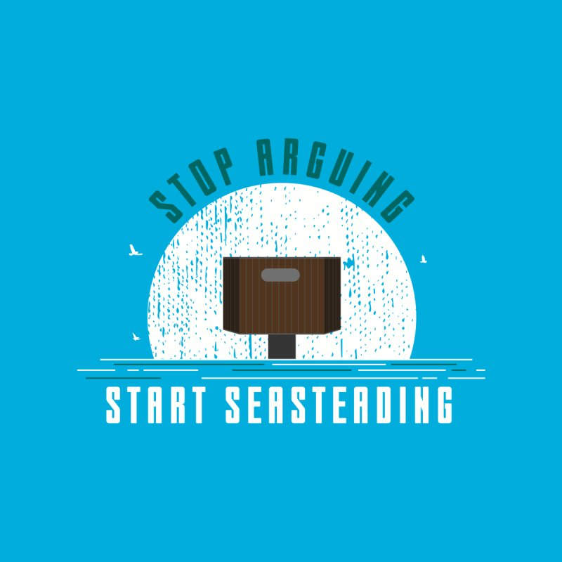 First Seasteaders Stop Arguing Start Seasteading Women's V-Neck by The Seasteading Institute's Supporters Shop