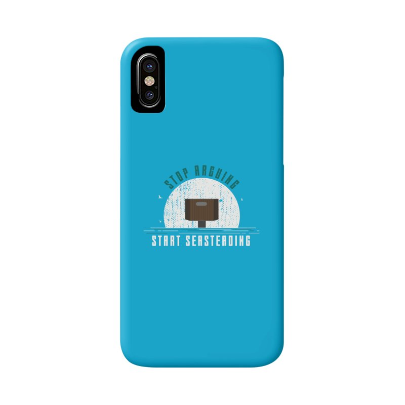 First Seasteaders Stop Arguing Start Seasteading Accessories Phone Case by The Seasteading Institute's Supporters Shop