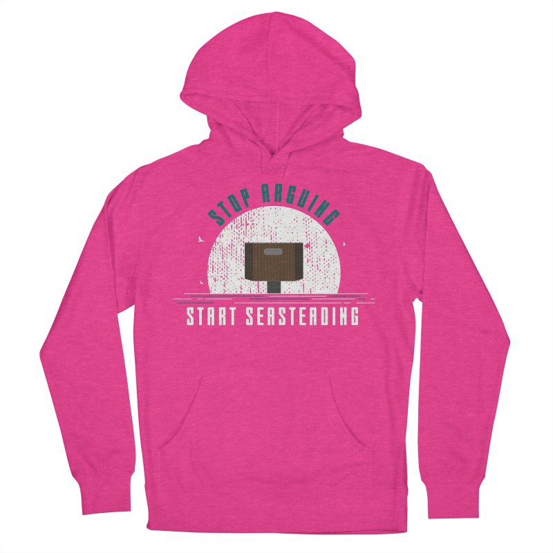 First Seasteaders Stop Arguing Start Seasteading Men's French Terry Pullover Hoody by The Seasteading Institute's Supporters Shop