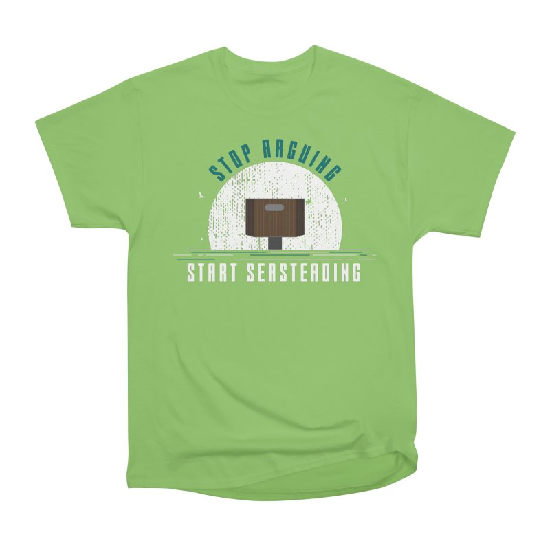 First Seasteaders Stop Arguing Start Seasteading Women's Heavyweight Unisex T-Shirt by The Seasteading Institute's Supporters Shop