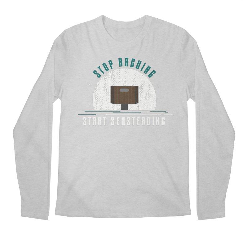 First Seasteaders Stop Arguing Start Seasteading Men's Regular Longsleeve T-Shirt by The Seasteading Institute's Supporters Shop
