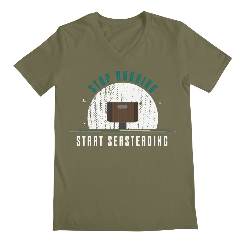 First Seasteaders Stop Arguing Start Seasteading Men's Regular V-Neck by The Seasteading Institute's Supporters Shop