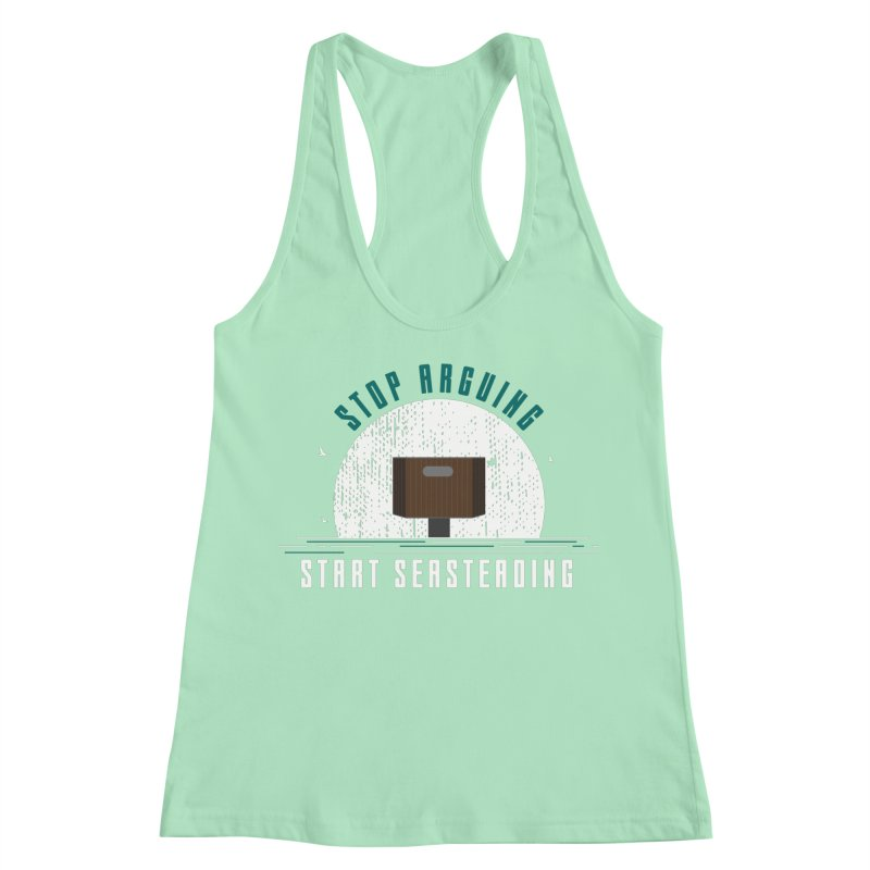 First Seasteaders Stop Arguing Start Seasteading Women's Racerback Tank by The Seasteading Institute's Supporters Shop