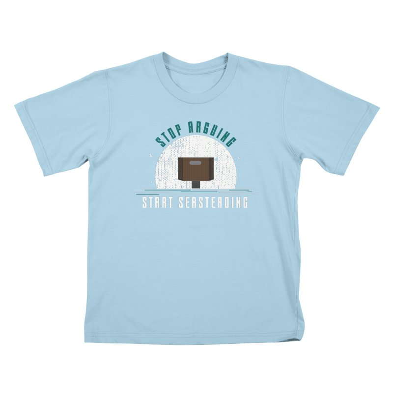 First Seasteaders Stop Arguing Start Seasteading Kids T-Shirt by The Seasteading Institute's Supporters Shop