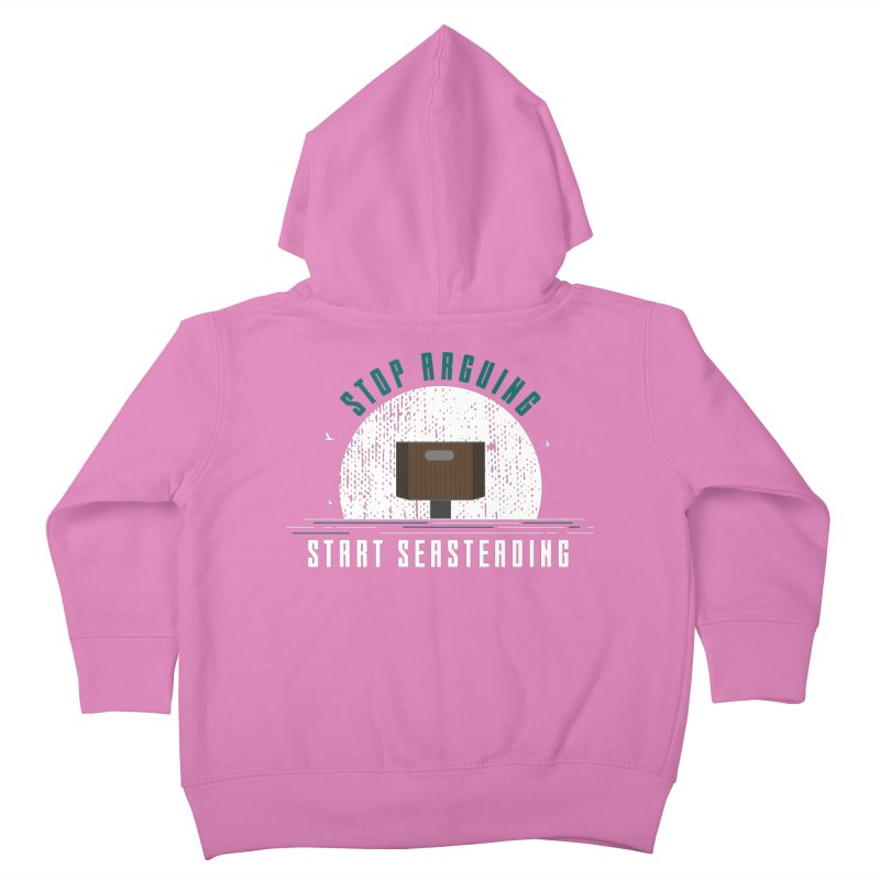 First Seasteaders Stop Arguing Start Seasteading Kids Toddler Zip-Up Hoody by The Seasteading Institute's Supporters Shop