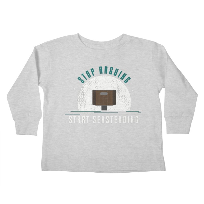 First Seasteaders Stop Arguing Start Seasteading Kids Toddler Longsleeve T-Shirt by The Seasteading Institute's Supporters Shop