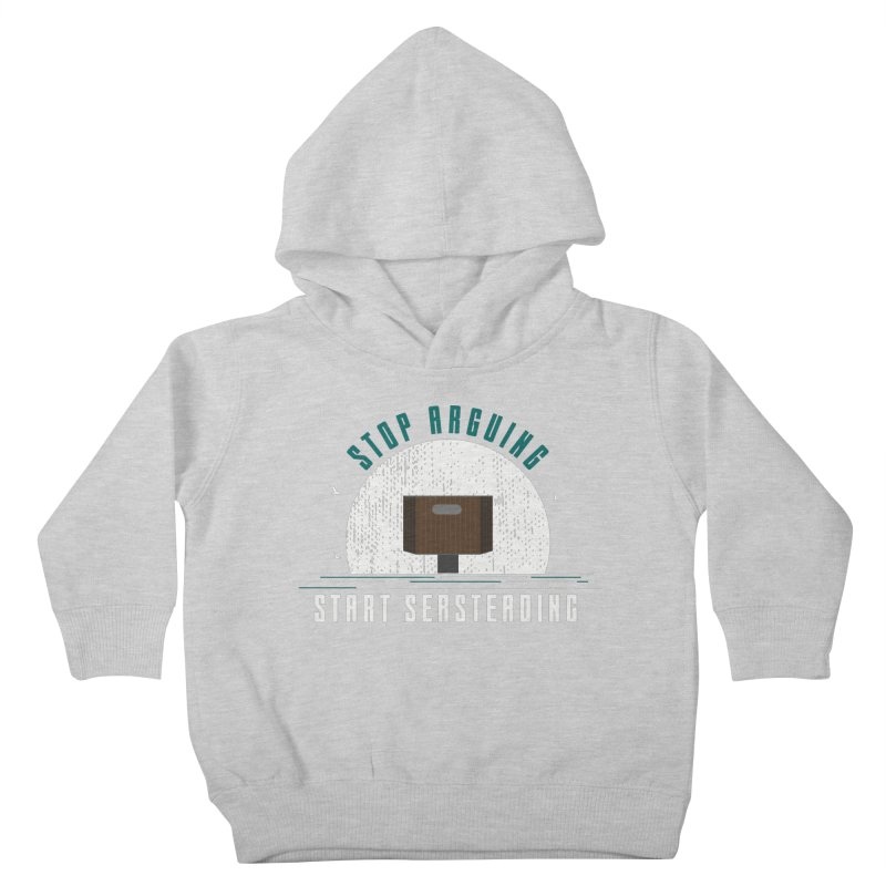 First Seasteaders Stop Arguing Start Seasteading Kids Toddler Pullover Hoody by The Seasteading Institute's Supporters Shop