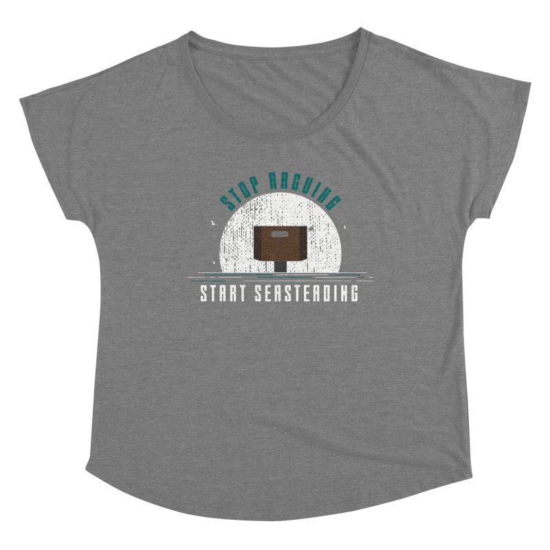 First Seasteaders Stop Arguing Start Seasteading Women's Scoop Neck by The Seasteading Institute's Supporters Shop