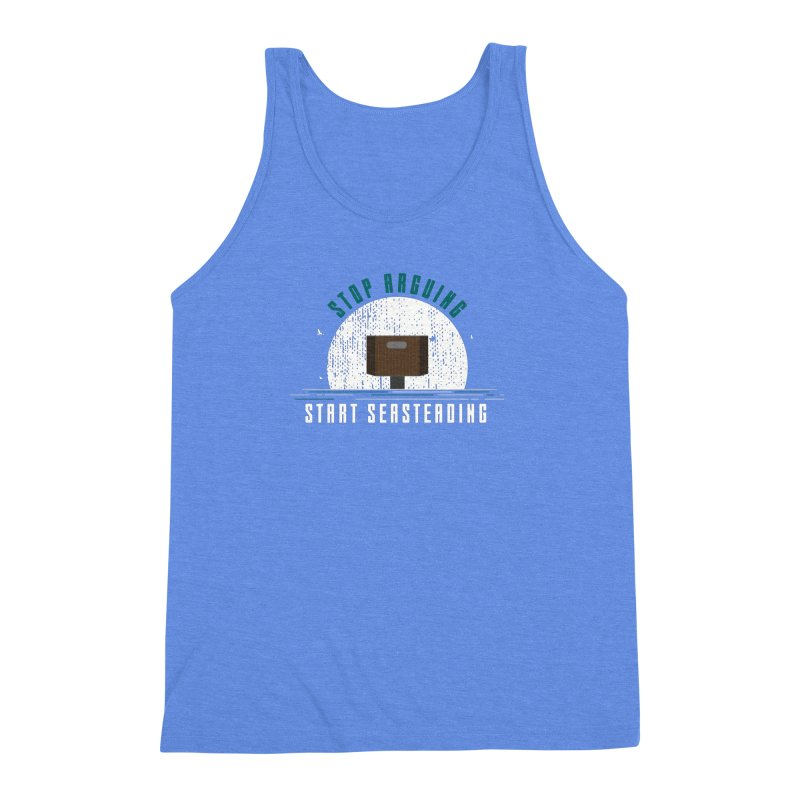First Seasteaders Stop Arguing Start Seasteading Men's Triblend Tank by The Seasteading Institute's Supporters Shop