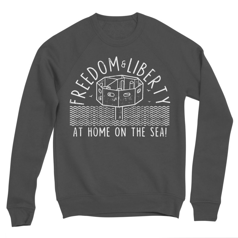 Freedom & Liberty First Seastead Men's Sponge Fleece Sweatshirt by The Seasteading Institute's Supporters Shop