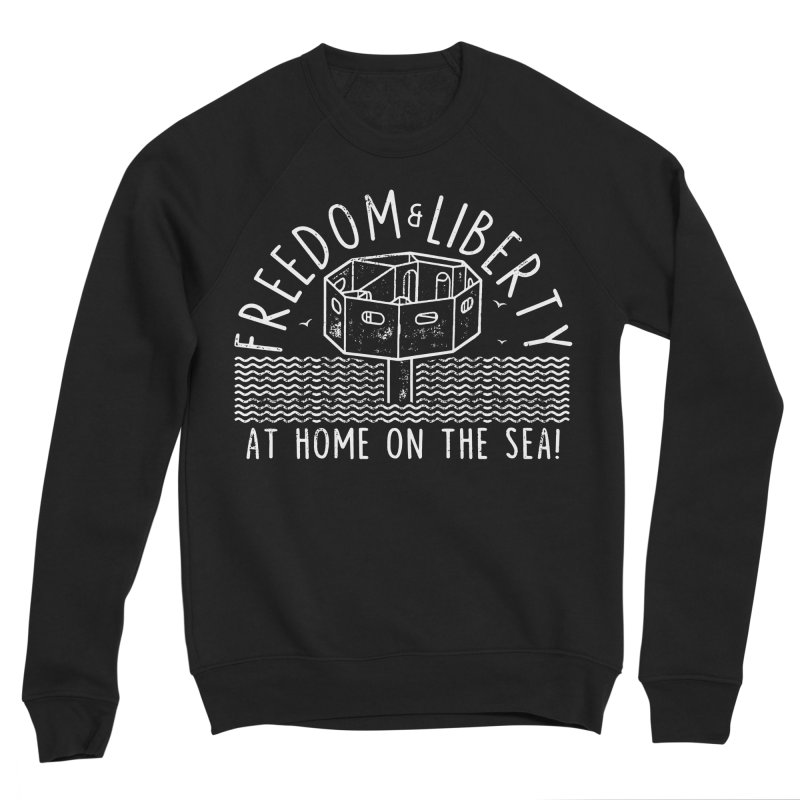 Freedom & Liberty First Seastead Men's Sponge Fleece Sweatshirt by The Seasteading Institute's Supporters Shop