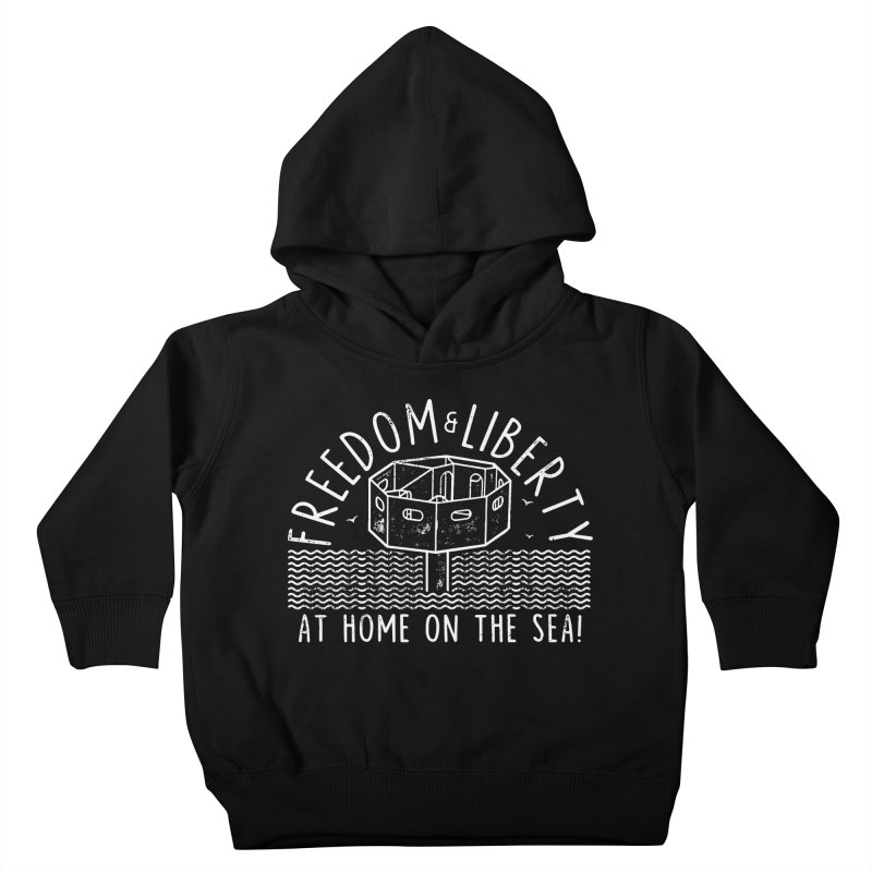 Freedom & Liberty First Seastead Kids Toddler Pullover Hoody by The Seasteading Institute's Supporters Shop