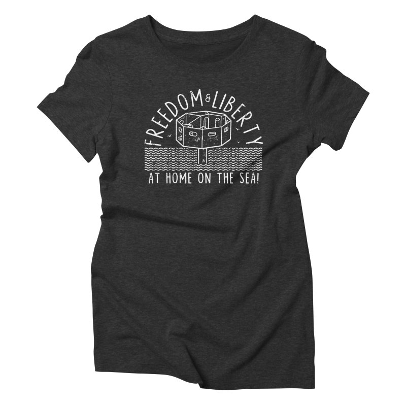 Freedom & Liberty First Seastead Women's Triblend T-Shirt by The Seasteading Institute's Supporters Shop