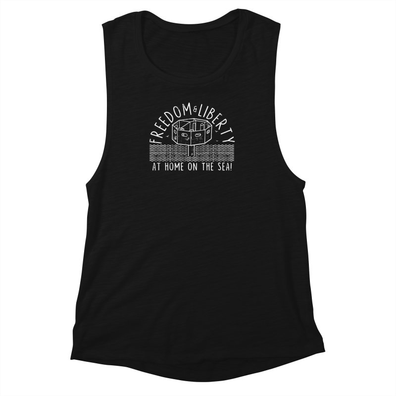Freedom & Liberty First Seastead Women's Muscle Tank by The Seasteading Institute's Supporters Shop