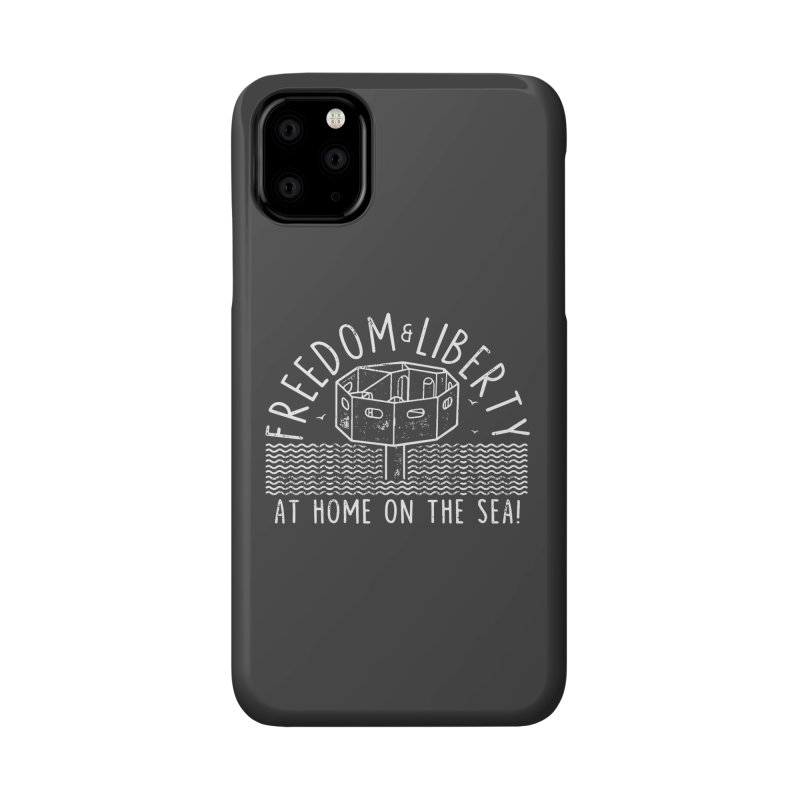 Freedom & Liberty First Seastead Accessories Phone Case by The Seasteading Institute's Supporters Shop