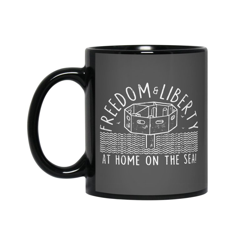 Freedom & Liberty First Seastead Accessories Standard Mug by The Seasteading Institute's Supporters Shop