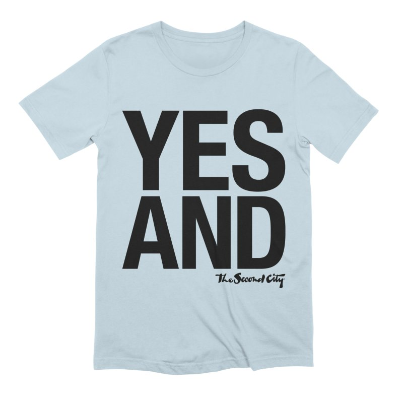 Yes, And Men's Extra Soft T-Shirt by The Second City