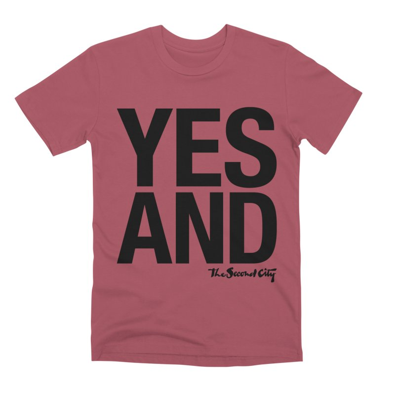 Yes, And Men's Premium T-Shirt by The Second City