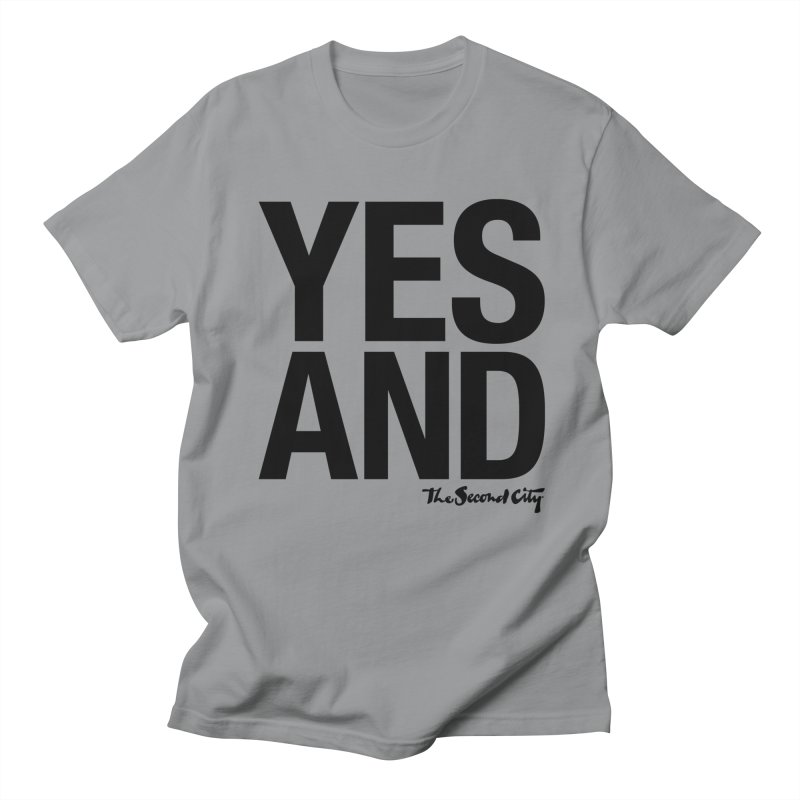 Yes, And Men's Regular T-Shirt by secondcity's Artist Shop