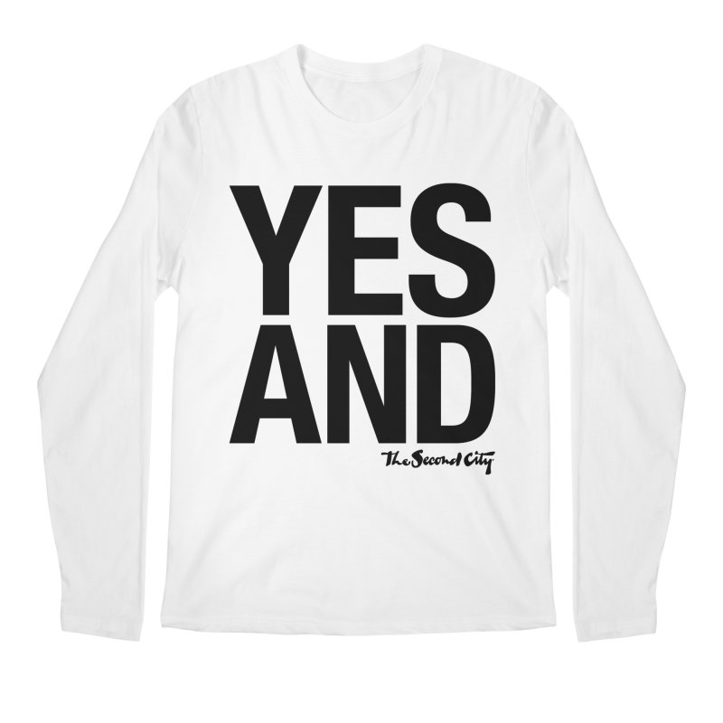 Yes, And Men's Regular Longsleeve T-Shirt by The Second City