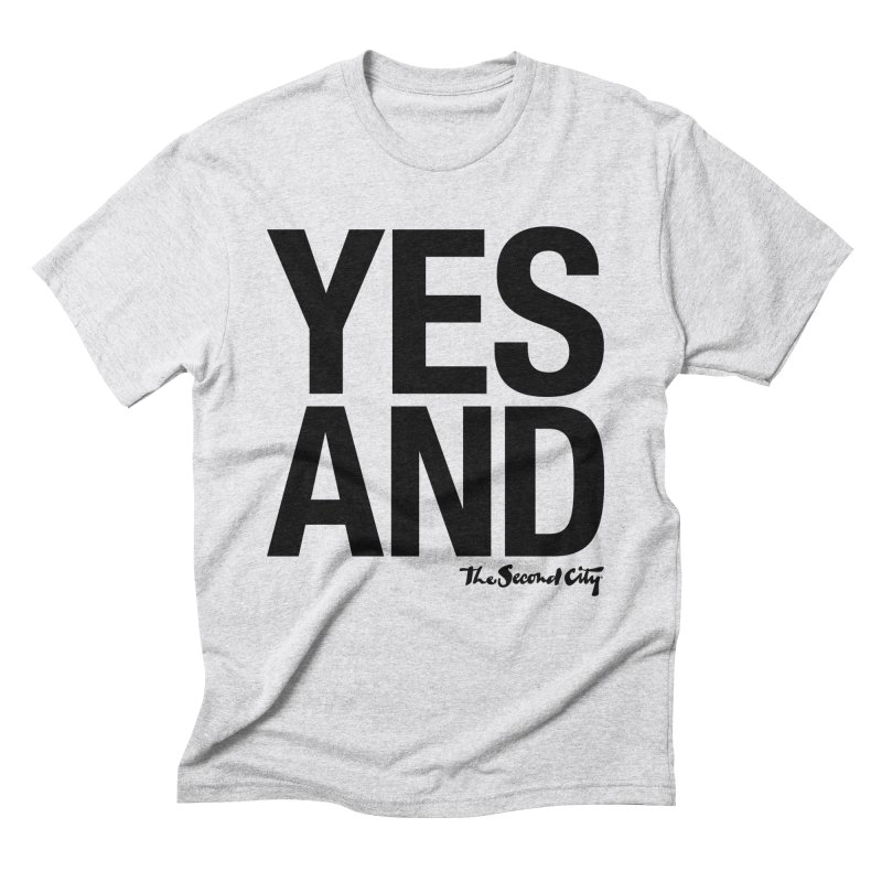 Yes, And Men's Triblend T-Shirt by The Second City