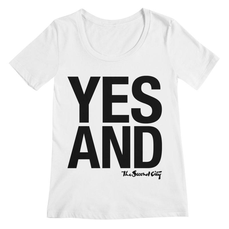 Yes, And Women's Regular Scoop Neck by secondcity's Artist Shop