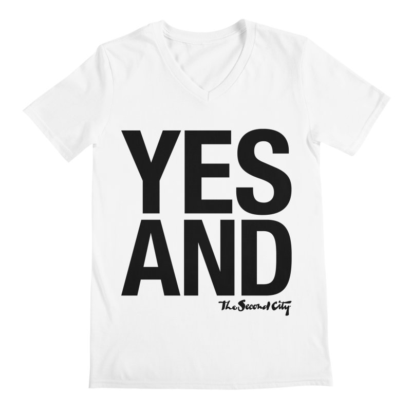Yes, And Men's Regular V-Neck by The Second City