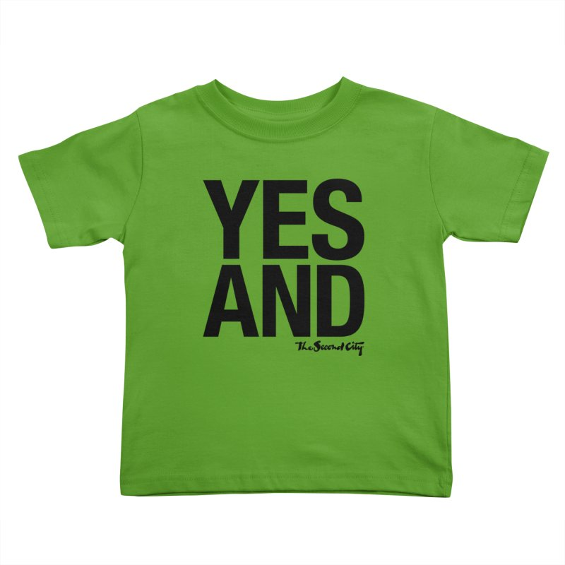 Yes, And Kids Toddler T-Shirt by The Second City
