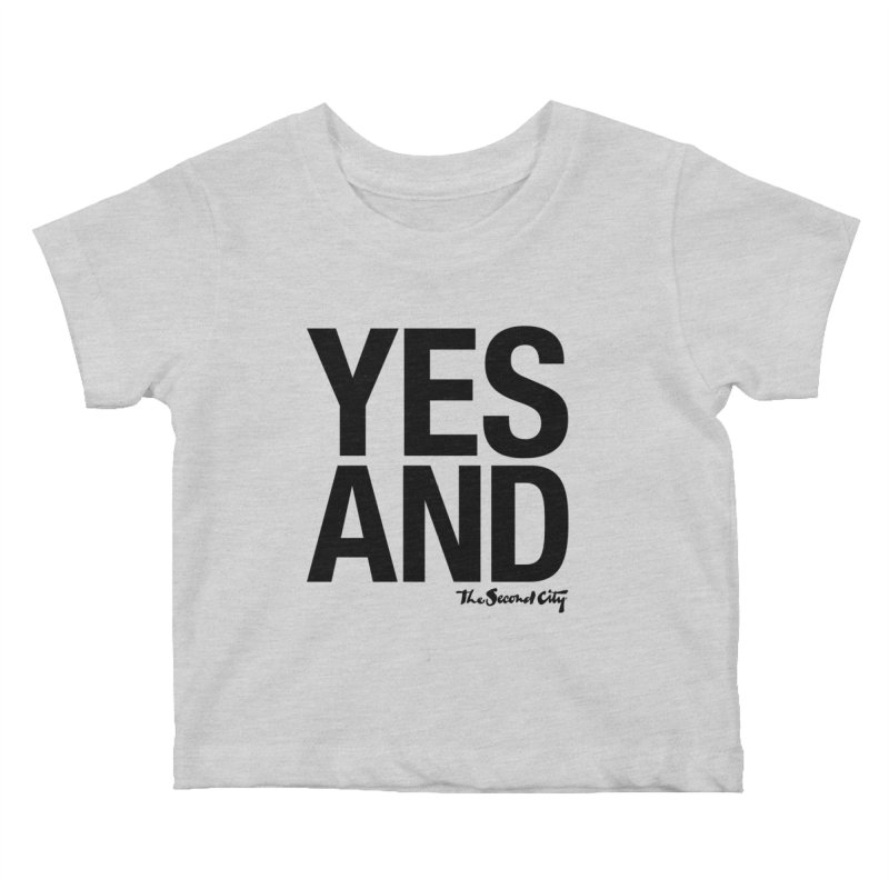 Yes, And Kids Baby T-Shirt by The Second City
