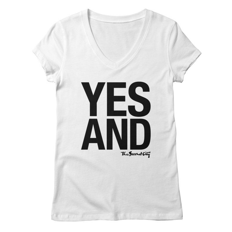 Yes, And Women's V-Neck by The Second City
