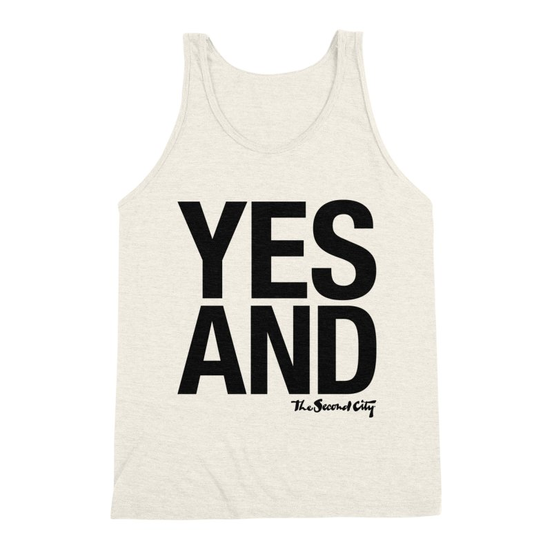 Yes, And Men's Triblend Tank by The Second City