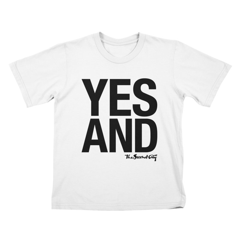 Yes, And Kids T-Shirt by The Second City