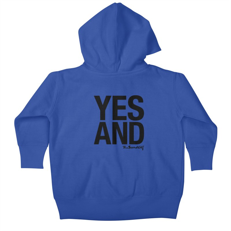 Yes, And Kids Baby Zip-Up Hoody by secondcity's Artist Shop
