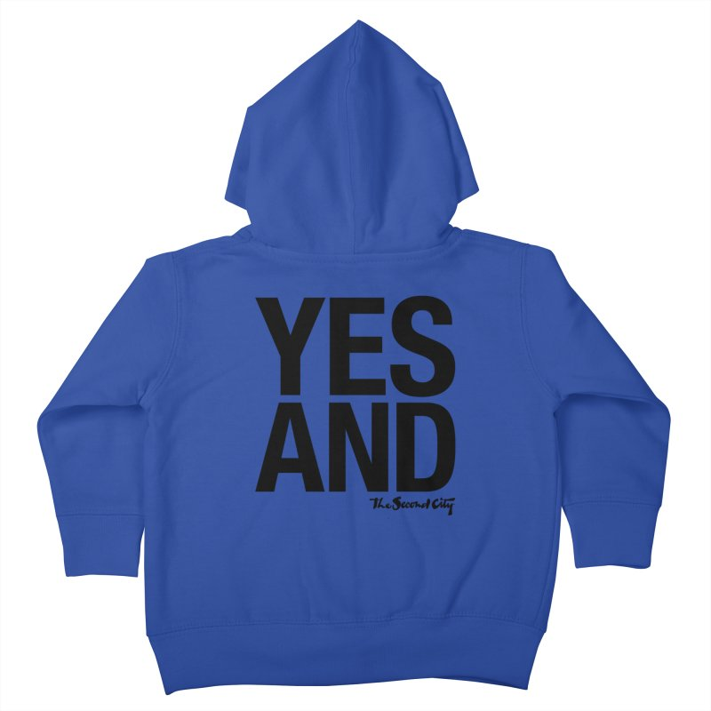 Yes, And Kids Toddler Zip-Up Hoody by secondcity's Artist Shop