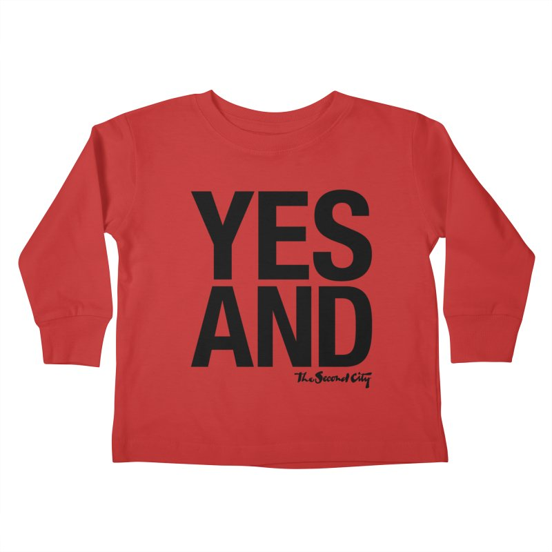 Yes, And Kids Toddler Longsleeve T-Shirt by The Second City