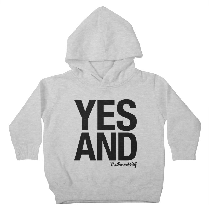 Yes, And Kids Toddler Pullover Hoody by The Second City