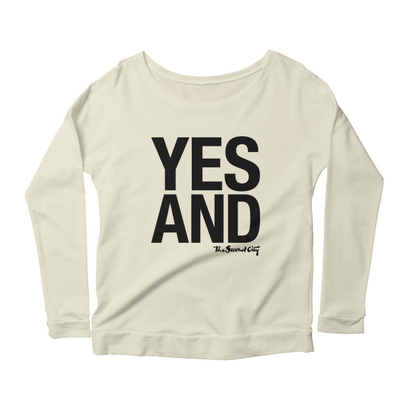 Yes, And Women's Scoop Neck Longsleeve T-Shirt by secondcity's Artist Shop