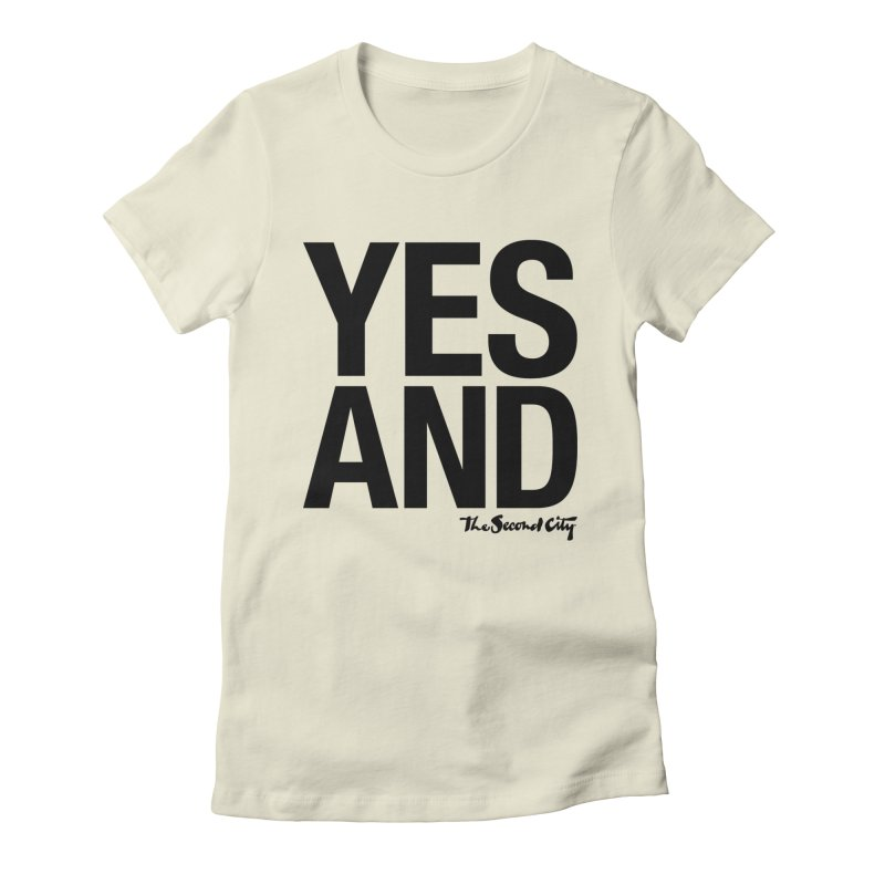 Yes, And Women's Fitted T-Shirt by secondcity's Artist Shop