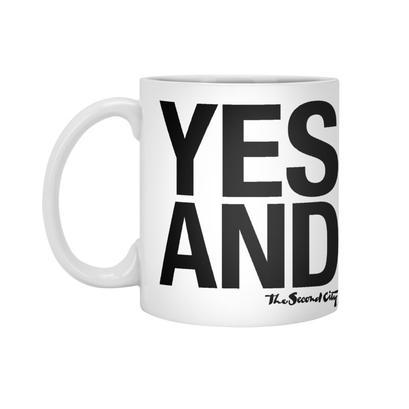 Yes, And Accessories Mug by secondcity's Artist Shop