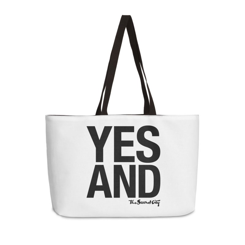 Yes, And Accessories Weekender Bag Bag by The Second City